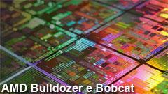Bulldozer e Bobcat: le future architetture delle CPU AMD