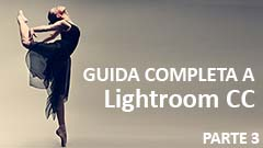 GUIDA LIGHTROOM CC PARTE 3b - Gli strumenti di sviluppo essenziali