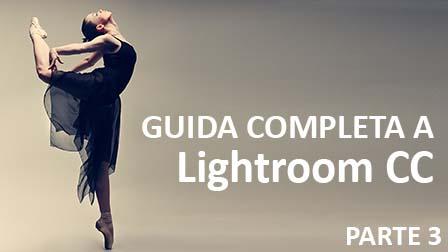 GUIDA LIGHTROOM CC PARTE 4 - Gli strumenti di sviluppo essenziali