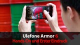 Ulefone Armor 6: un video mostra il primo hands on. Guardate