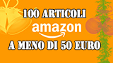Amazon Cyber Monday: ecco 100 idee per regali di Natale sotto i 50 Euro!