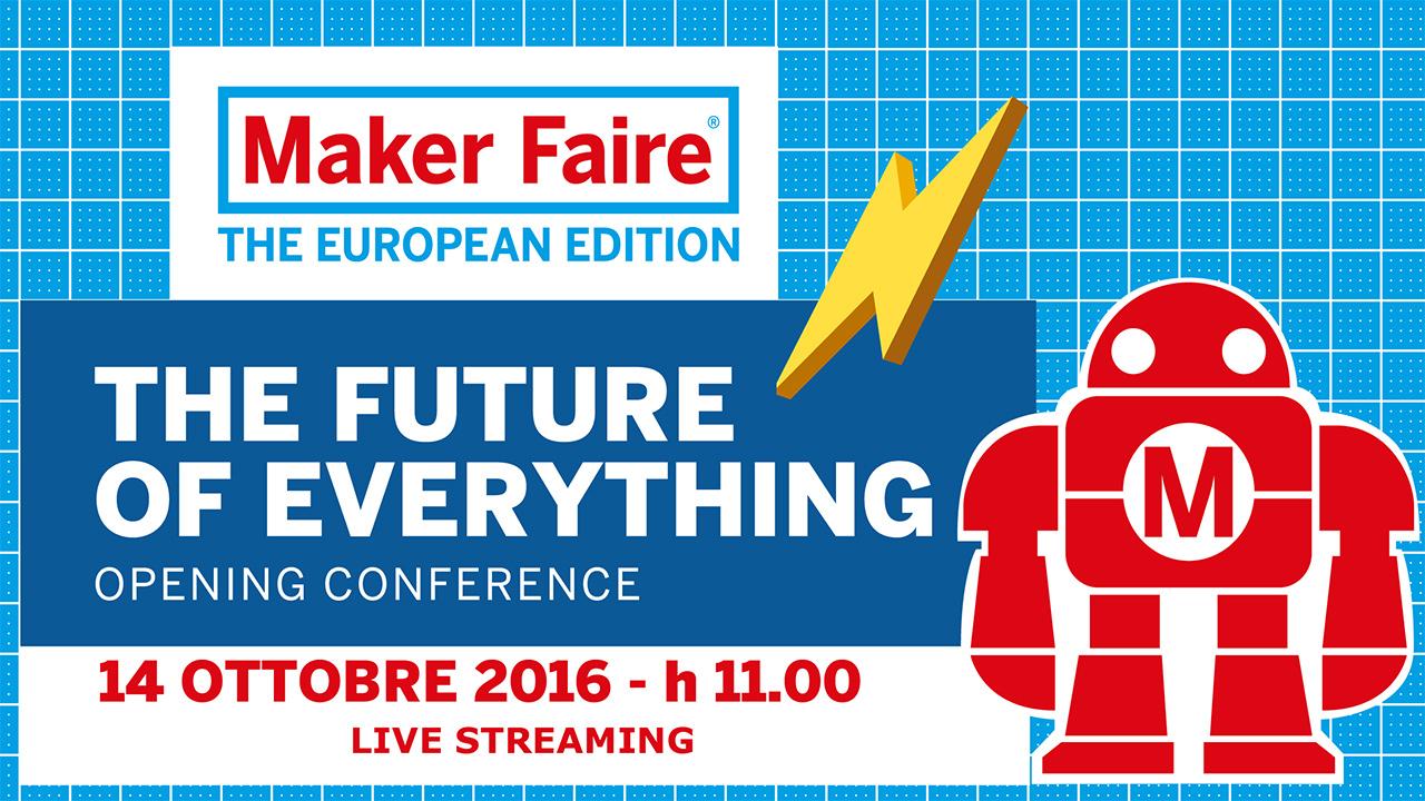 La Maker Faire di Roma ha inizio! Segui con noi l'evento di apertura dalle ore 11