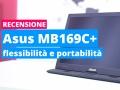 Asus MB169C+, flessibilità e produttività al top anche in mobilità