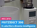 Il calorifero diventa intelligente a IFA con FRITZ!DECT 300