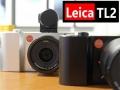 Leica TL2: eccola dal vivo