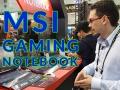 MSI, la line-up di computer portatili gaming al Computex 2017