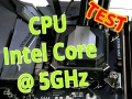 CPU Intel Core @ 5GHz